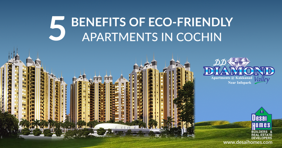 Five benefits of eco friendly flats in cochin construction Benefits of buying an apartment